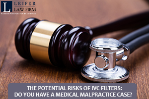 The Potential Risks of IVC Filters: Do You Have a Medical Malpractice Case?