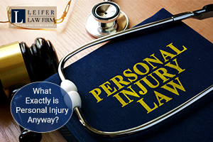 What Exactly is Personal Injury Anyway?