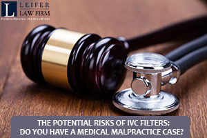 Leifer-The-Potential-Risks-of-IVC-Filters-Do-You-Have-a-Medical-Malpractice-Case-300x200